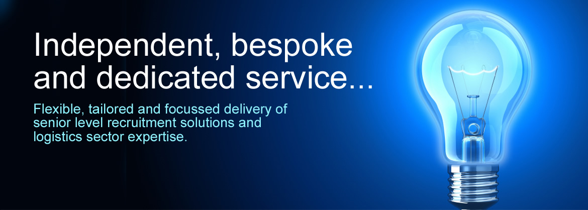 Independent, bespoke and dedicated service... Flexible, tailored and focussed deliver of senior level recruitment solutions and logistics sector expertise.
