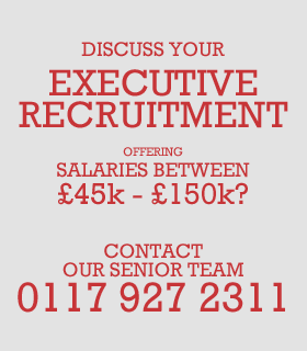 Discuss your executive recruitment. Offering salaries between £45k to £150k? Contact our senior team on 01179272311